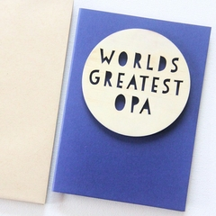 Opa Worlds Greatest card Father's Day Birthday wood and paper for him