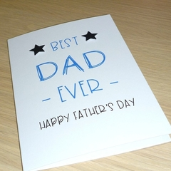 Best Dad Ever - Birthday or Father's Day card