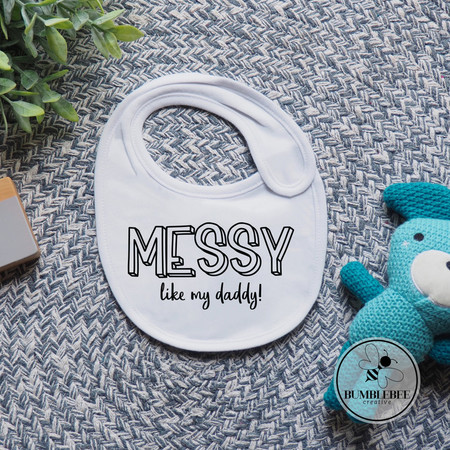 MESSY LIKE DADDY. Fun Father's Day Baby Bib