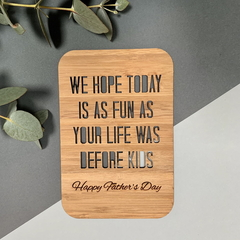 Personalised laser cut wooden card - Life before kids