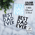 Best Dad Ever,  Father's Day Sticker Decal Vinyl Label
