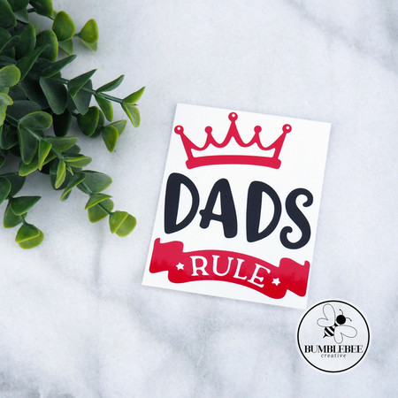 Dad's Rule Father's Day Sticker Decal Vinyl Label with Crown