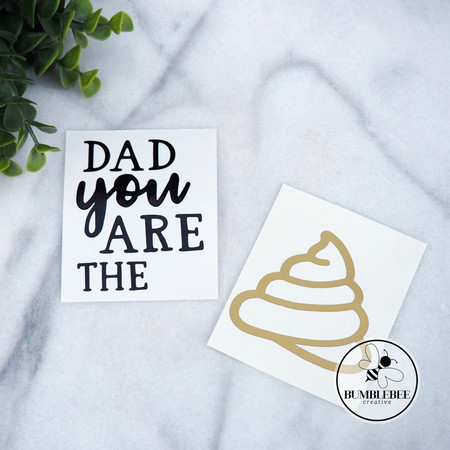 Dad you are the poop! Father's Day Sticker Decal Vinyl Label GOLD Poo