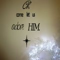 Adore Him - Quote / Wall sign