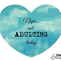 Nope... Not ADULTING Today Mouse Pad - Heart shaped mouse pad - Blue