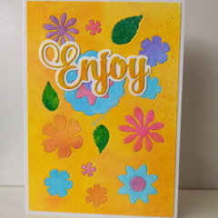 "Enjoy 5""x7"" Card Flowers Yellowy Sentiment Yellowy Background - Handmade"