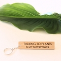 Talking To Plants Is My Superpower Keyring Bamboo Gift Christmas Stocking Filler