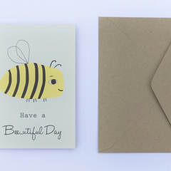 Recycled Cardstock Greeting Card - Have a Bee...autiful Day. Illustration by Ron