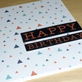 Male Happy Birthday card - triangles