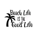 Beach Life is the Good Life SVG cut file Silhouette Cricut SVG Digital Download