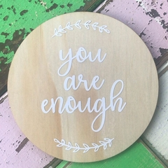 'You are enough' wooden sign