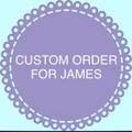 CUSTOM ORDER FOR JAMES
