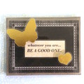 'Whatever you are…be a good one.' Inspirational Fridge Magnet