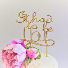 It had to be you cake topper - Assorted materials