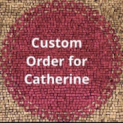 Custom order for Catherine
