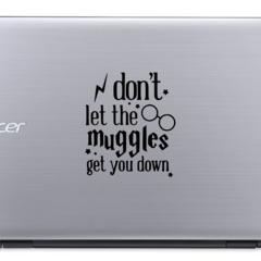 Don't Let The Muggles Get You Down - Harry Potter - Vinyl Decal Sticker