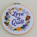 Love to Quilt embroidery in the hoop, craft studio/sewing room wall art