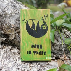 Sloth Hang In There/Take It Easy Reclaimed Timber Signs