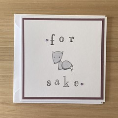 For fox Sake! Handmade card