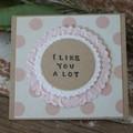 Valentine's Day Card I like you a lot Card Friendship Card Proposal Card