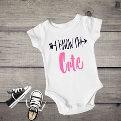 I Know I'm Cute Baby Unisex Onesies