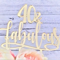 40 & Fabulous cake topper - Assorted materials