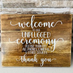 Welcome  to our Unplugged Ceremony - 16mm Wooden Wedding Sign