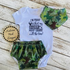"""I'm Proof that my Daddy doesn't Hunt all the time"" Onesie Set Baby"