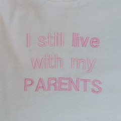 I still live with my parents embroidered bib