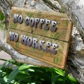 No Coffee No Workee Reclaimed Timber Sign