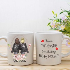 You are MY PERSON and will always be MY PERSON, Best Friend Personalised Mug