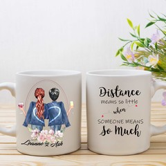 Distance means so litte, when someone means so much, Personalised Mug