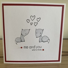 You and me, what a team. Handmade card