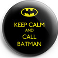 Keep Calm and Call Batman   58 mm badges or magnets