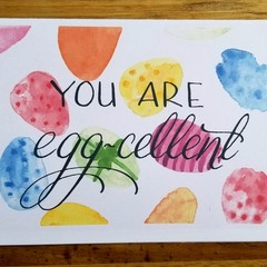 """You Are Eggcellent"" Easter Card A6"