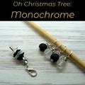 Stitch Markers : Oh Christmas Tree - MONOCHROME Stitch / Crochet Markers