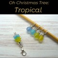 Stitch Markers : Oh Christmas Tree - TROPICAL Stitch / Crochet Markers