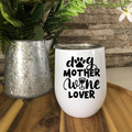"""Personalised """"Dog Mother, Wine Lover"""" Insulated Wine Tumbler"""