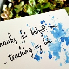 """""""DIGITAL BLUE SPLASH"""" -- NOT JUST BABYSITTERS - A6 Calligraphy Watercolour  Card"""