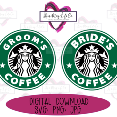 Instant Digital Download: Starbucks Bride Groom Coffee Cutting/Sublimation file