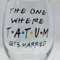 "The one where... ""GETS MARRIED"" friends' stemless wine glass  - Gift For bride -"
