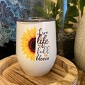Live life in full bloom -sunflower, stainless steel insulated tumbler, gift for
