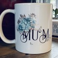 MUM with blue and silver flowers  11oz ceramic coffee mug,