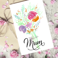 Mother's Day Card A6 - Mum's Bouquet- Calligraphy and Watercolour Print