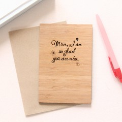 Mum I Am So Glad You Are Mine, Bamboo Card, Mother's Day Gift, Birthday, For Her