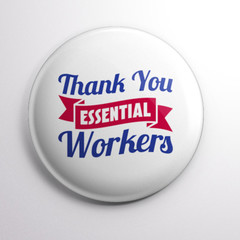 Thank You Essential Workers   ...   badges or magnets