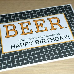 Male Birthday card - Now I have your attention...