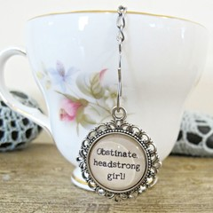 Jane Austen Tea Infuser Strainer Quote Obstinate Headstrong Girl Foodie Gift