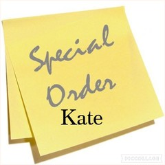 Special Order for Kate