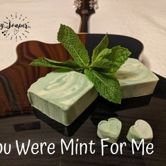 'You Were Mint For Me' Peppermint and Spearmint Handmade Soap